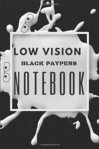 LOW VISION BLACK PAPERS NOTEBOOK: Notebook | Lined Notebook |Journal Gift, 130 Pages, size 6x9inch, Soft Cover, Matte Finish, 130 Pages lined|Low Vision All Black Paper Blank Impressionism