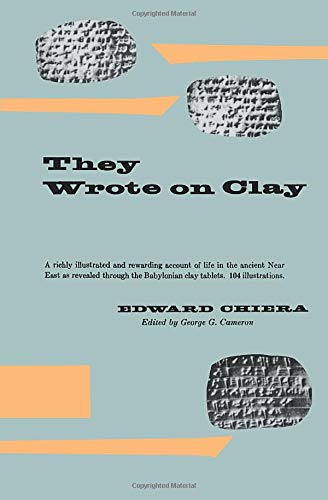 They Wrote on Clay: The Babylonian Tablets Speak Today
