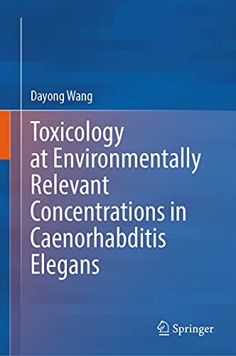 Toxicology at Environmentally Relevant Concentrations in Caenorhabditis elegans