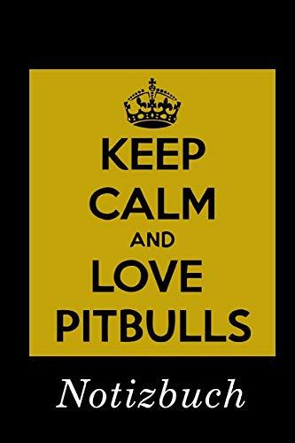 Keep calm and love Pitbulls Notizbuch: | Notizbuch mit 110 linierten Seiten | Format 6x9 DIN A5 | Soft cover matt |