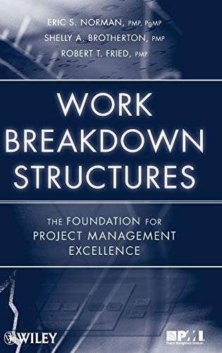 Download Work Breakdown Structures: The Foundation for Project Management Excellence 0470177128