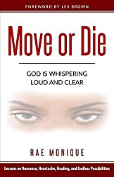 Move or Die: God Is Whispering Loud And Clear