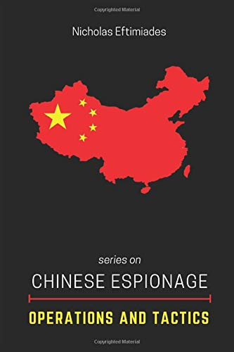 Compare Textbook Prices for Chinese Espionage Operations and Tactics  ISBN 9780997618815 by Eftimiades, Nicholas