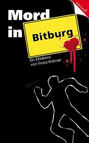Mord in Bitburg: Eifelkrimi von Franz Krämer