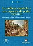 La nobleza española y sus espacios de poder (1480-1715): 27 (HISTORIA)