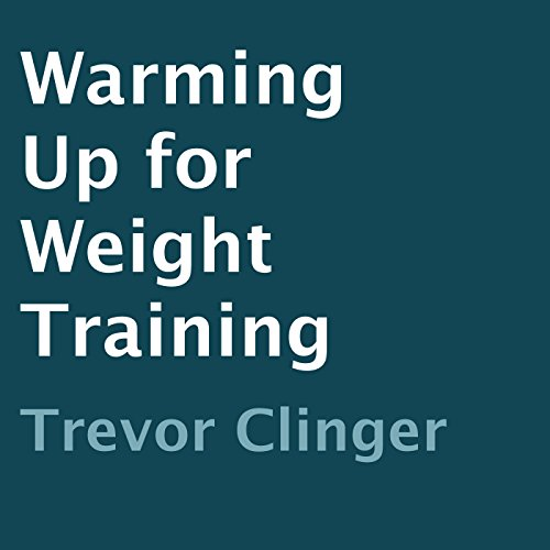 Warming Up for Weight Training audiobook cover art