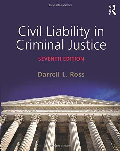 Compare Textbook Prices for Civil Liability in Criminal Justice 7 Edition ISBN 9780323356459 by Ross, Darrell L.
