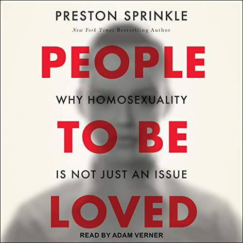 People to Be Loved Audiobook By Preston Sprinkle,                                                                                        Wesley Hill - foreword cover art