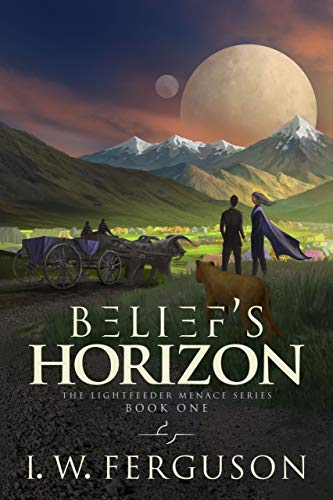 Belief's Horizon: Book One of the Lightfeeder Menace Series by [I. W. Ferguson]