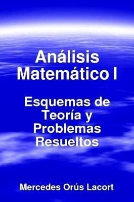 [(Analisis Matematico I - Esquemas De Teoria Y Problemas Resueltos)] [By (author)...