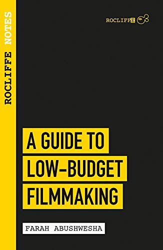 Rocliffe Notes - A Guide To Low Budget Film-making: Rocliffe Notes