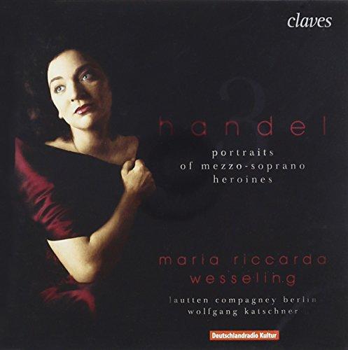 Maria Riccarda Wesseling ~ Händel 3 Portaits of Mezzo-soprano Heroines