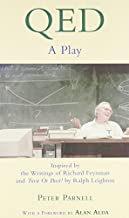 "QED: A Play Inspired by the Writings of Richard Feynman and ""Tuva or Bust!"" by Ralph Leighton: A Play - Inspired by the Wr..."
