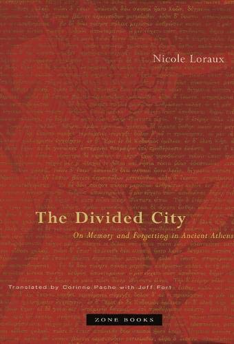The Divided City: On Memory and Forgetting in Ancient Athens (Zone Books)