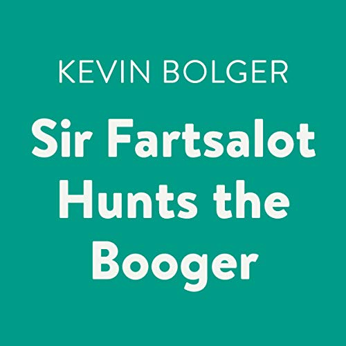 Sir Fartsalot Hunts the Booger audiobook cover art