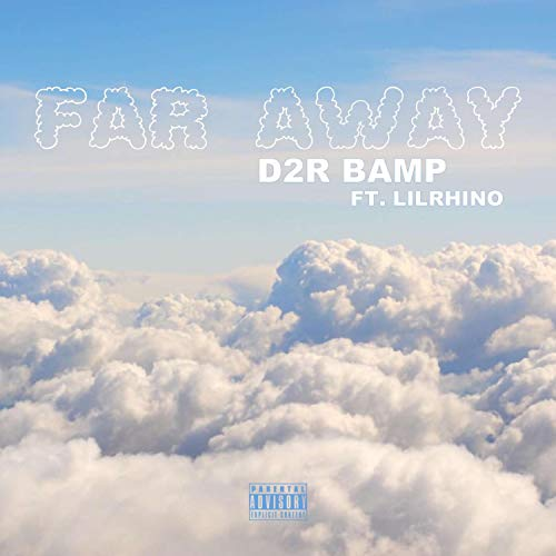 Far Away (feat. Lil Rhino) [Explicit]