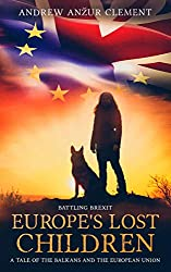 Europe's Lost Children. Battling Brexit by Andrew Anzur Clement book cover