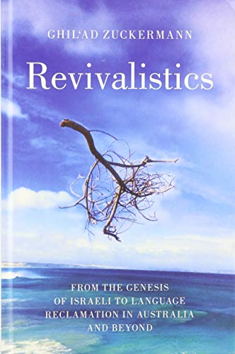 Compare Textbook Prices for Revivalistics: From the Genesis of Israeli to Language Reclamation in Australia and Beyond  ISBN 9780199812776 by Zuckermann, Ghil'ad