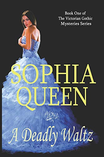 Compare Textbook Prices for A Deadly Waltz A Victorian Gothic Romance Mystery  ISBN 9781794490529 by Queen, Sophia