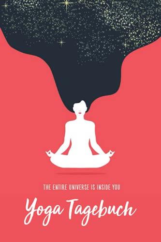 Yoga-Tagebuch: Ein Geführtes Yoga-tagebuch für eine Intensivere Praxis, Intention, Posen, Körper & Minde, Gedanken, Chakren & Aura-felder und Motivierende & Inspirierende Zitate Räume