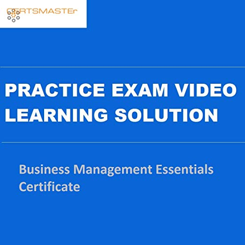 CERTSMASTEr Business Management Essentials Certificate Practice Exam Video Learning Solutions