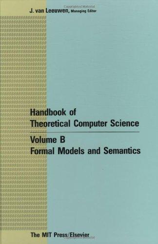 Handbook of Theoretical Computer Science: Formal Models and Semantics