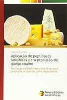 Leite, H: Aplicação de peptidases laticíferas para produção