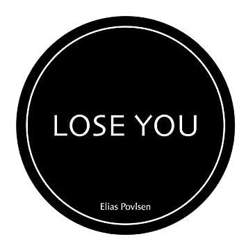 Lose You