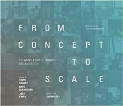 From Concept to Scale: Creating A Gospel-Minded Organization