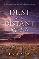Dust of a Distant Mesa