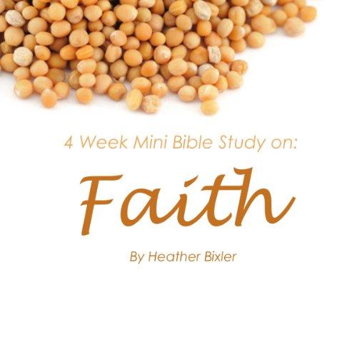 Faith: Four Week Mini Bible Study audiobook cover art