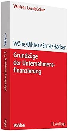 Grundz�ge der Unternehmensfinanzierung (Lernb�cher f�r Wirtschaft und Recht) : B�cher