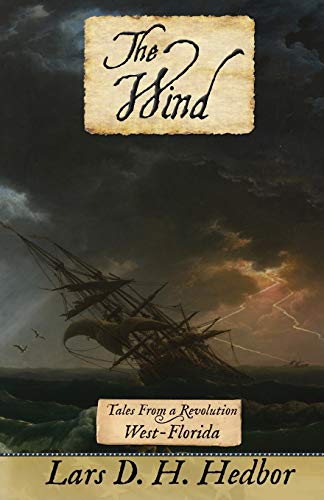 The Wind: Tales From a Revolution - West-Floridaの詳細を見る