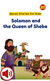 Solomon and the Queen of Sheba (Quran Stories for Kids Book 20) (English Edition)