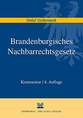 Brandenburgisches Nachbarrechtsgesetz: Mit Hinweisen zur außergerichtlichen Streitschlichtung. Kommentar