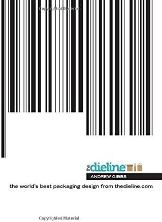 Box Bottle Bag: The Worlds Best Package Designs from TheDieline.com by Gibbs, Andrew (2010) Hardcover