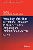 Proceedings of the Third International Conference on Microelectronics, Computing and Communication Systems: MCCS 2018 (Lecture Notes in Electrical Engineering (556))