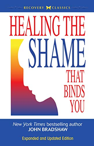 Healing the Shame That Binds You (English Edition)