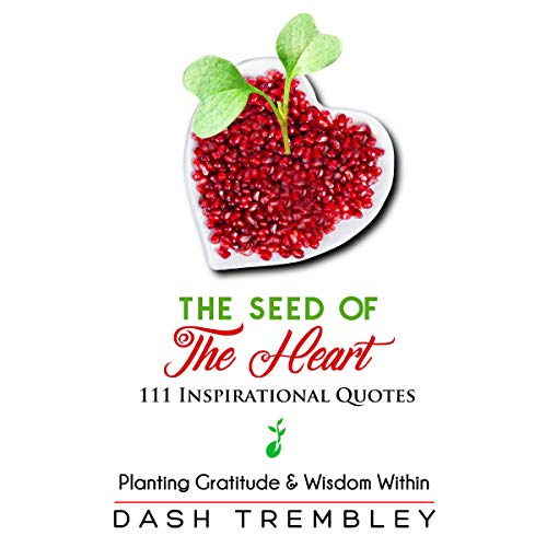 The Seed of the Heart: 111 Inspirational Quotes audiobook cover art