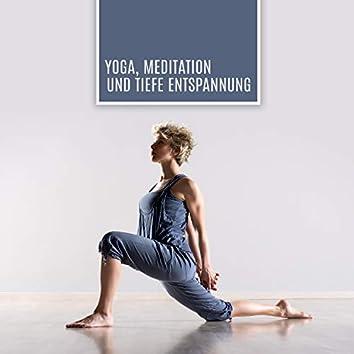 Yoga, Meditation und tiefe Entspannung: Entdecken Sie mit Zen-Musik die neue Bedeutung von Ruhe, Ausgeglichenheit und Heilung
