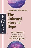 The Unheard Story Of Hope: Vol 1