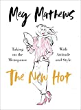 The New Hot: Taking on the Menopause with Attitude and Style anti estrogens May, 2021