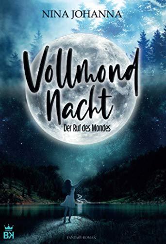 Vollmondnacht - Der Ruf des Mondes: Fantasyroman