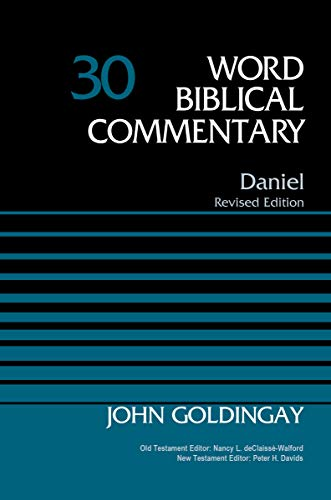 Compare Textbook Prices for Daniel, Volume 30 Word Biblical Commentary Revised ed. Edition ISBN 9780310526155 by Goldingay, Dr. John,deClaisse-Walford, Nancy L.,Davids, Peter H.