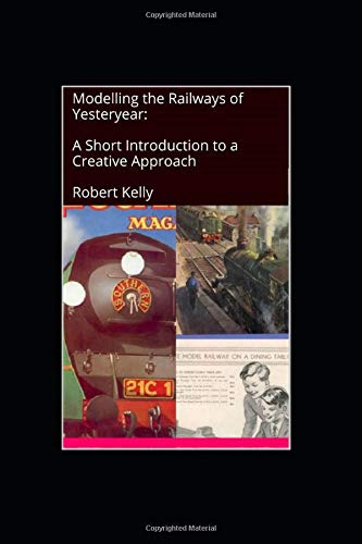 Modelling the Railways of Yesteryear: A Short Introduction