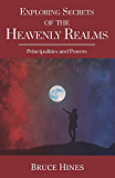 Exploring Secrets of the Heavenly Realms: Principalities and Powers