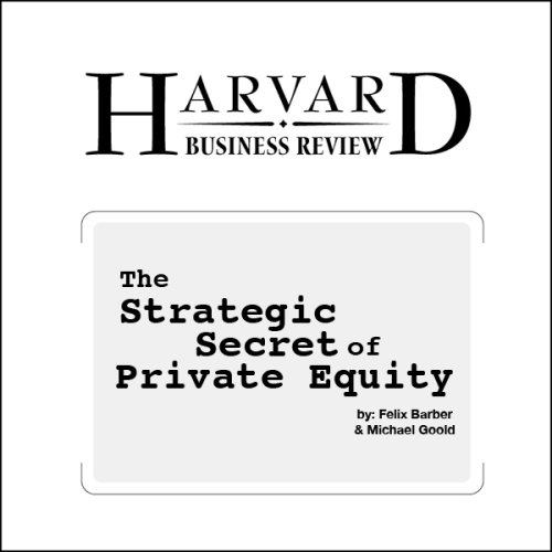 The Strategic Secret of Private Equity (Harvard Business Review)