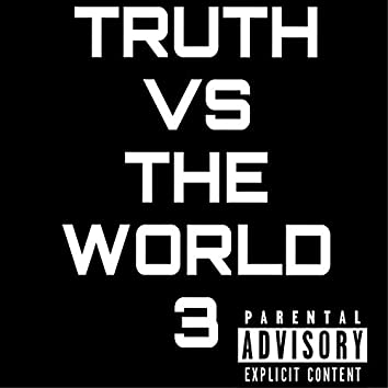 Truth Vs the World 3
