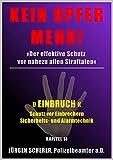 KEIN OPFER MEHR!: Kapitel 14 »EINBRUCH« Effektiver Schutz vor Einbrüchen / Einbrechern »Alarm- und Sicherheitstechnik« (German Edition)