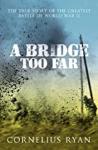 A Bridge Too Far: The true story of the Battle of Arnhem (Hodder Great Reads)